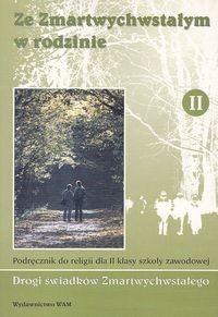 okładka Ze Zmartwychwstałym w rodzinie 2 Podręcznik Szkoła zawodowa, Książka  