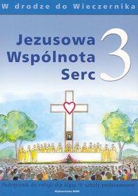 okładka Jezusowa Wspólnota Serc 3 Podręcznik W drodze do Wieczernika Szkoła podstawowa, Książka | Kubik Władysław, Czarnecka Teresa