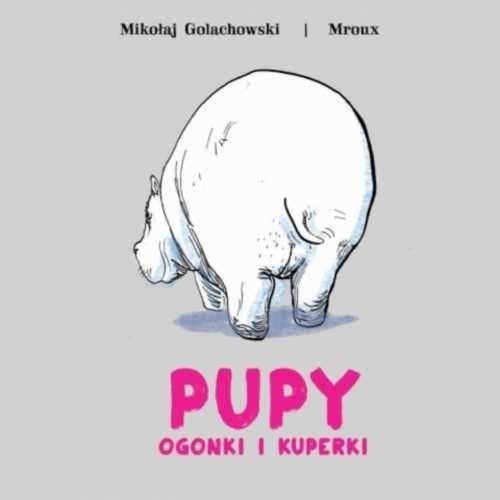 okładka Pupy ogonki i kuperki, Książka |