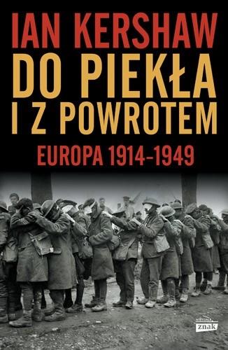 okładka Do piekła i z powrotem. Europa 1914–1949książka      Ian Kershaw