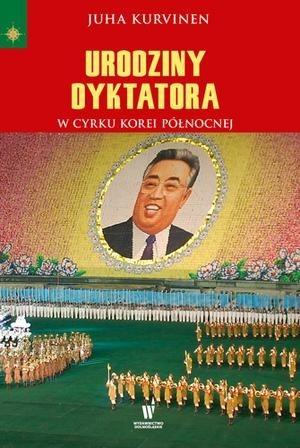 okładka Urodziny dyktatoraksiążka |  | Juha Kurvinen