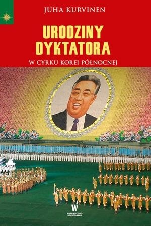 okładka Urodziny dyktatora, Książka | Kurvinen Juha