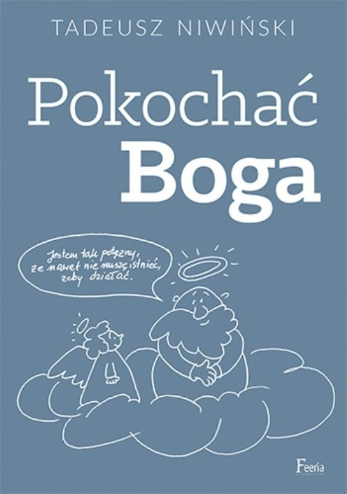 okładka Pokochać Boga, Książka | Tadeusz Niwiński
