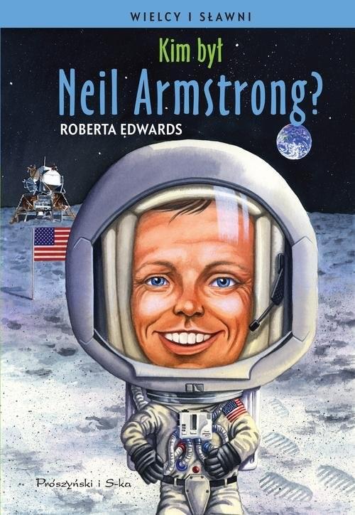 okładka Kim był Neil Armstrong?, Książka | Edwards Roberta