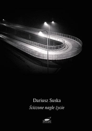 okładka Ściszone nagle życieksiążka |  | Suska Dariusz