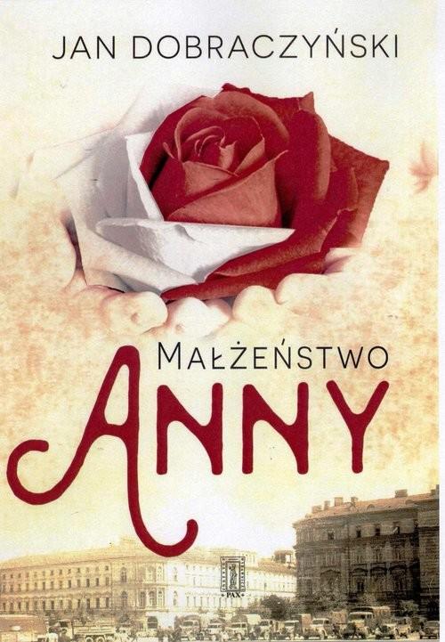 okładka Małżeństwo Anny, Książka | Dobraczyński Jan