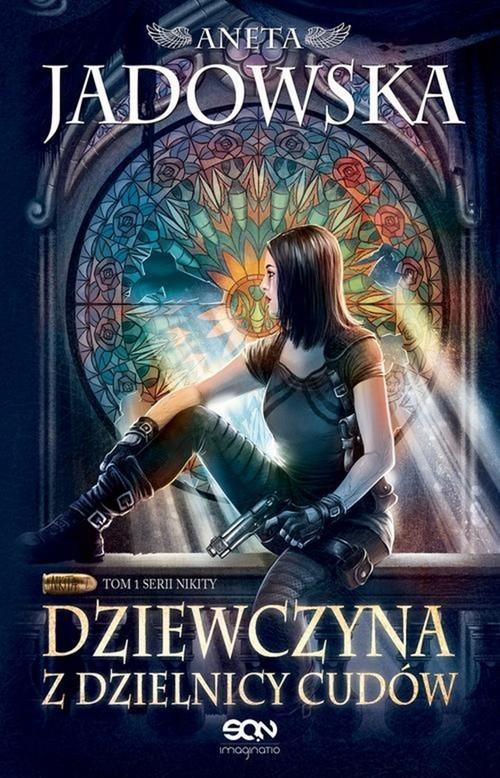 okładka Dziewczyna z Dzielnicy Cudów, Książka | Jadowska Aneta