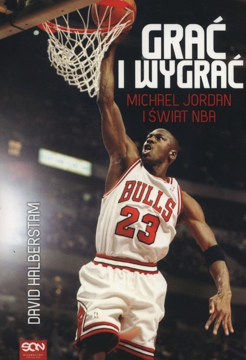 okładka Grać i wygrać. Michael Jordan i świat NBA, Książka | Halberstam David