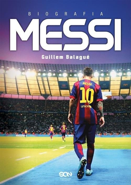 okładka Messi. Biografia, Książka | Balagué Guillem