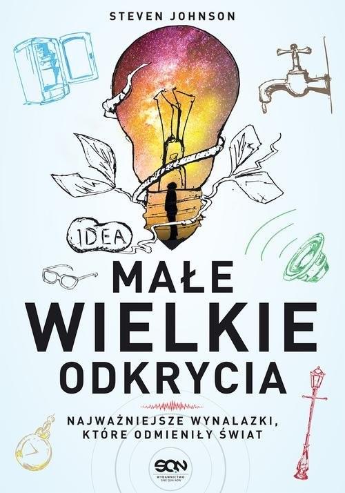 okładka Małe wielkie odkrycia. Najważniejsze wynalazki, które odmieniły świat, Książka | Steven Johnson
