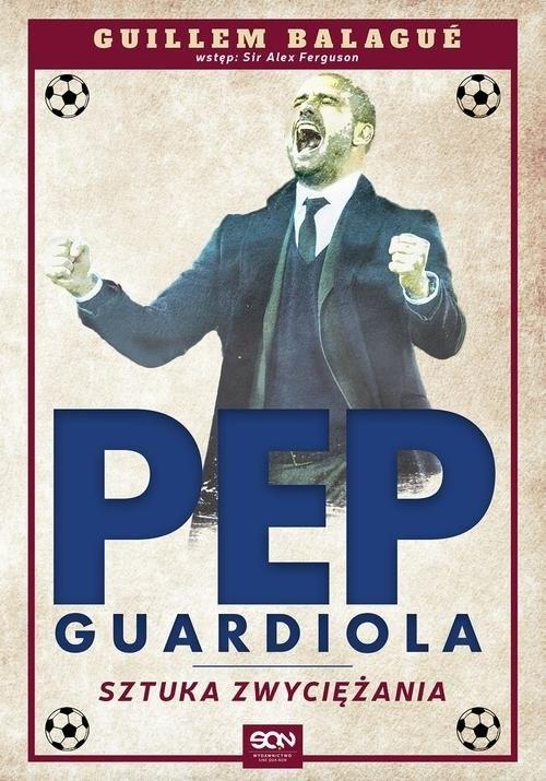 okładka Guardiola. Sztuka zwyciężania, Książka | Balagué Guillem