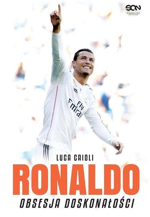 okładka Ronaldo. Obsesja doskonałości, Książka   Luca Caioli