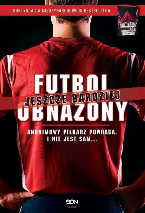 okładka Futbol jeszcze bardziej obnażony. Anonimowy Piłkarz powraca. I nie jest sam...książka      Anonimowy  piłkarz