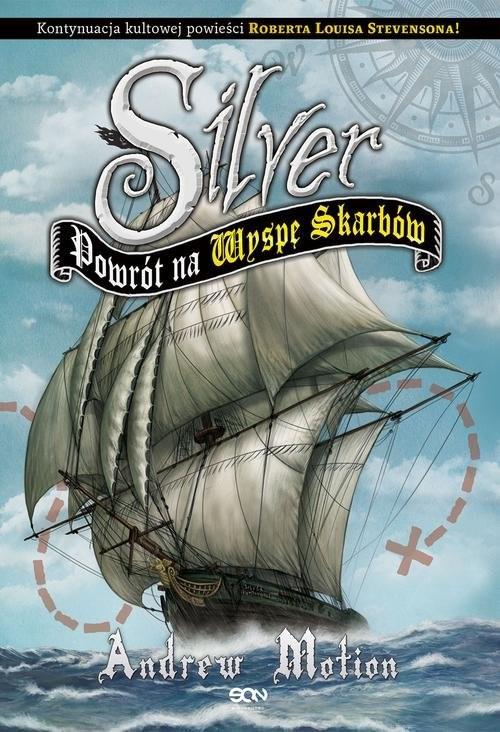 okładka Silver. Powrót na Wyspę Skarbów, Książka | Andrew Motion