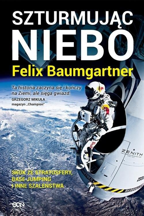 okładka Felix Baumgartner. Szturmując niebo, Książka | Felix Baumgartner, Thomas Becker