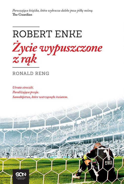 okładka Robert Enke. Życie wypuszczone z rąkksiążka      Ronald Reng