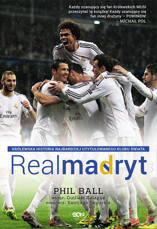 okładka Real Madryt. Królewska historia najbardziej utytułowanego klubu świata, Książka | Phil  Ball