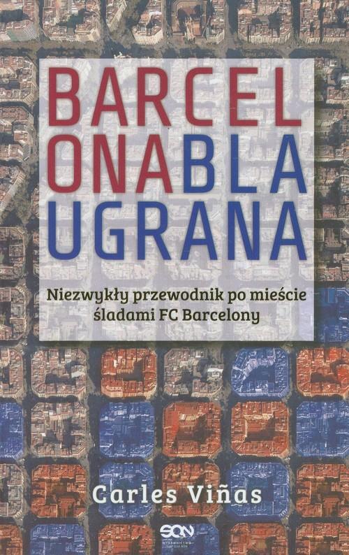 okładka Barcelona Blaugrana, Książka | Carles Viñas