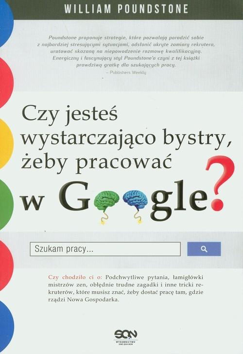 okładka Czy jesteś wystarczająco bystry, żeby pracować w Google?, Książka   William Poundstone