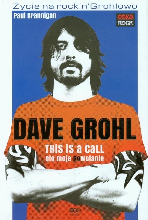 okładka Dave Grohl. Oto moje powołanie, Książka | Brannigan Paul