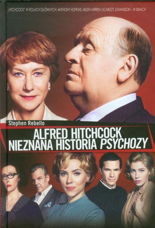 okładka Alfred Hitchcock. Nieznana historia Psychozy, Książka | Rebello Stephen