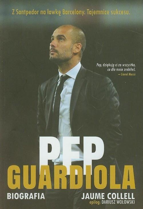 okładka Pep Guardiola. Biografia, Książka   Jaume Collell