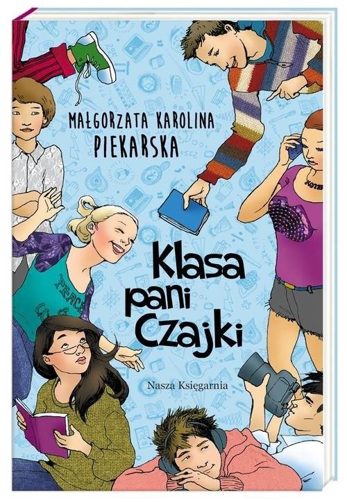 okładka Klasa pani Czajkiksiążka |  | Małgorzata Karolina Piekarska