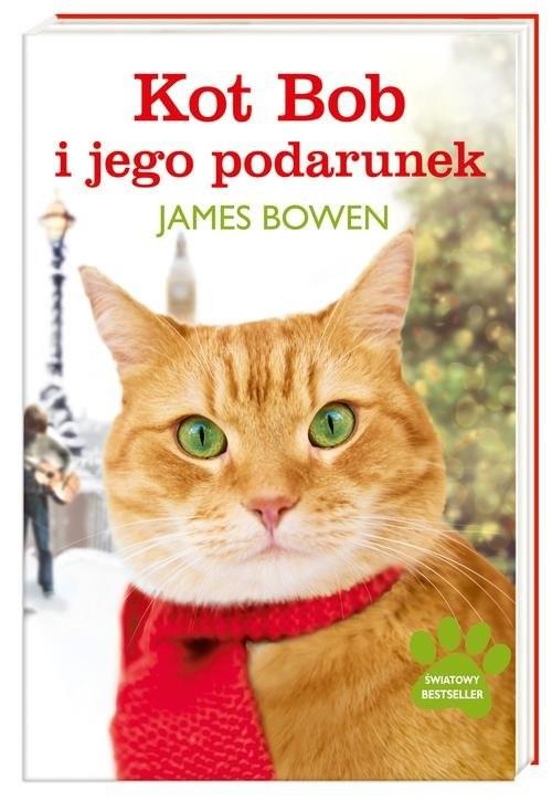 okładka Kot Bob i jego podarunek, Książka | Bowen James