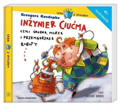 okładka Inżynier Ciućma, czyli śrubka, młotek i przemądrzałe roboty. Audiobook, Książka | Grzegorz Kasdepke