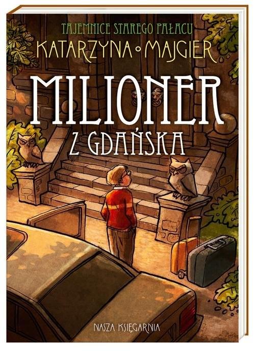 okładka Tajemnice starego pałacu. Milioner z Gdańska, Książka | Katarzyna Majgier