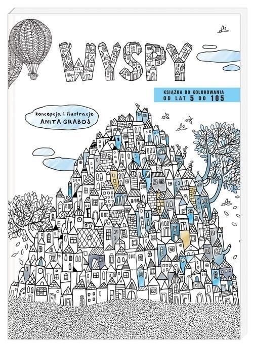 okładka Wyspy. Książka do kolorowania od lat 5 do 105, Książka | Anita Graboś