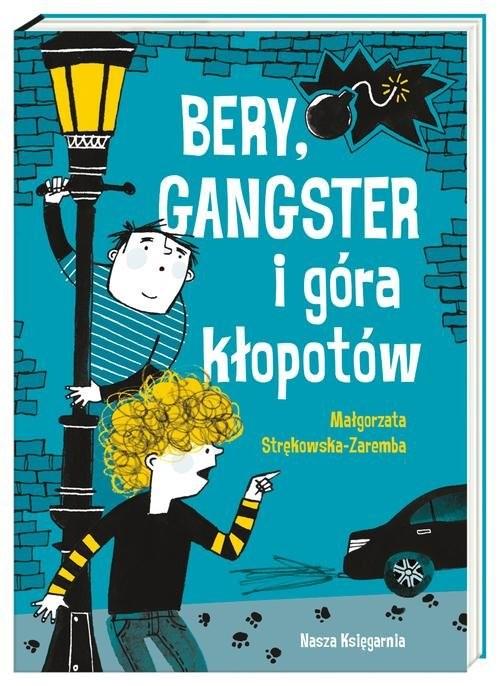 okładka Bery, gangster i góra kłopotów, Książka | Małgorzata Strękowska-Zaremba