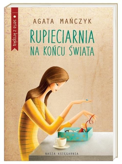 okładka Rupieciarnia na końcu świata, Książka | Agata Mańczyk