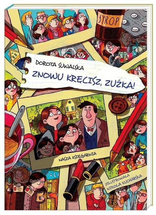 okładka Znowu kręcisz, Zuźka!, Książka   Dorota Suwalska