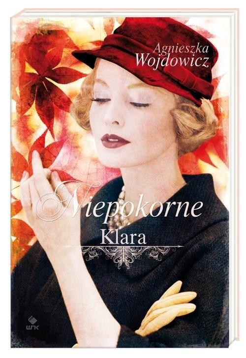 okładka Niepokorne. Klara, Książka | Agnieszka Wojdowicz
