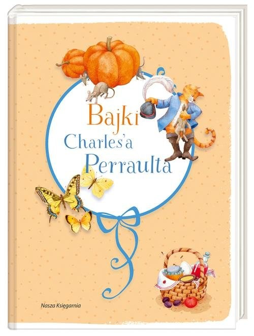 okładka Bajki Charles'a Perraulta. KsiążkaPerrault Charles