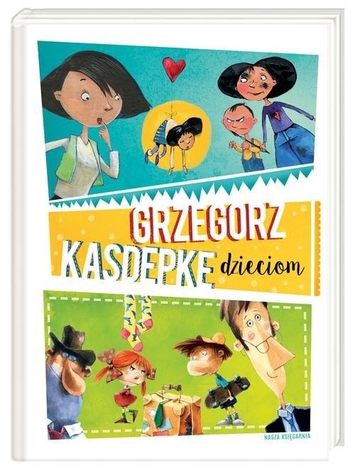 okładka Grzegorz Kasdepke dzieciom, Książka | Grzegorz Kasdepke