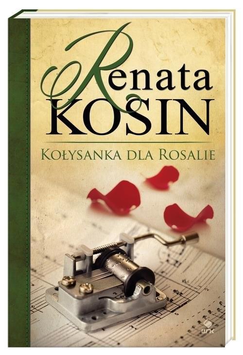 okładka Kołysanka dla Rosalie, Książka | Renata Kosin