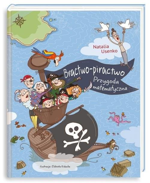 okładka Bractwo-piractwo. Przygoda matematycznaksiążka |  | Natalia Usenko