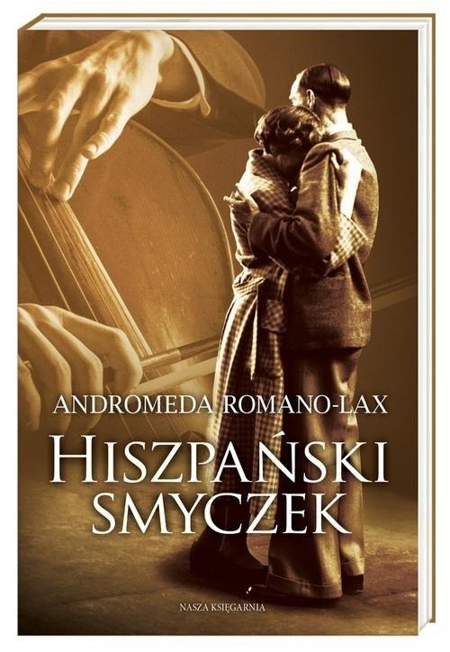 okładka Hiszpański smyczek, Książka | Andromeda Romano-Lax
