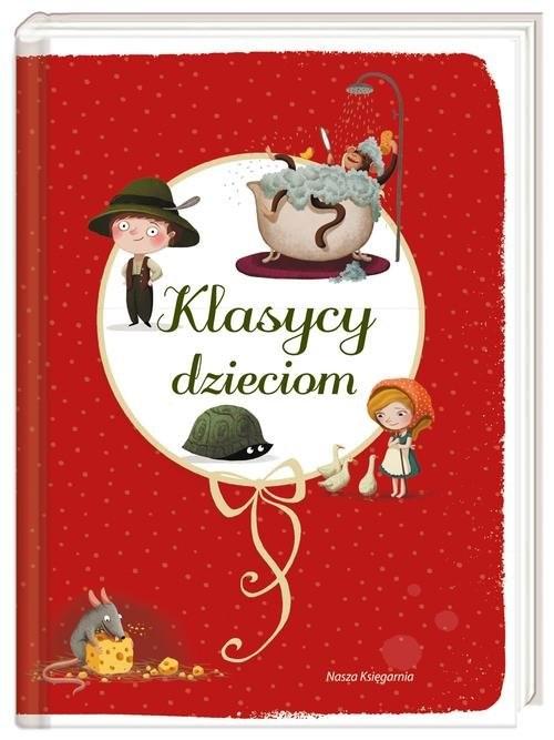 okładka Klasycy dzieciom, Książka | Ignacy Krasicki, Adam Mickiewicz, Ju Słowacki