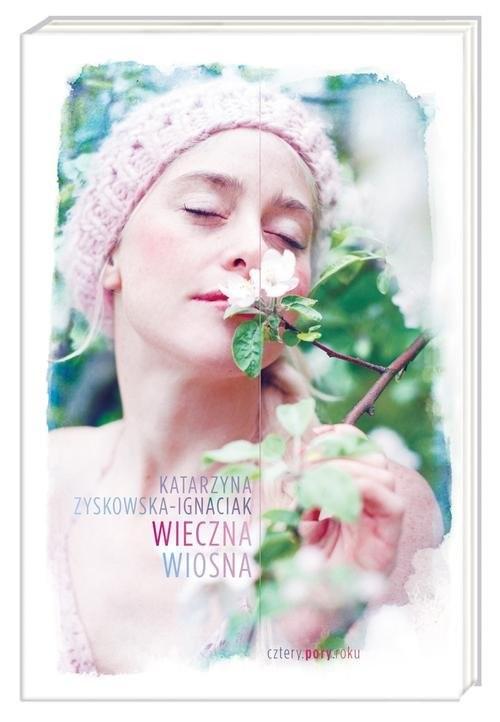 okładka Wieczna wiosna, Książka | Zyskowska-Ignaciak Katarzyna