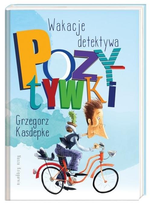 okładka Wakacje detektywa pozytywki, Książka | Kasdepke Grzegorz