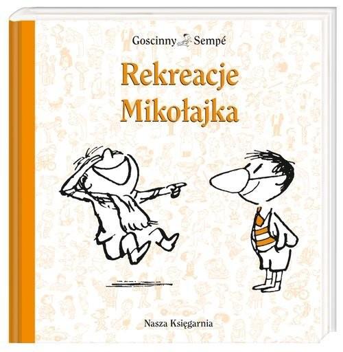okładka Rekreacje Mikołajka, Książka | René Goscinny, Jean-Jacques Sempé