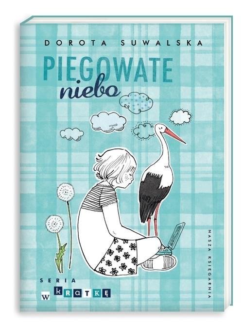 okładka Piegowate niebo, Książka   Dorota Suwalska