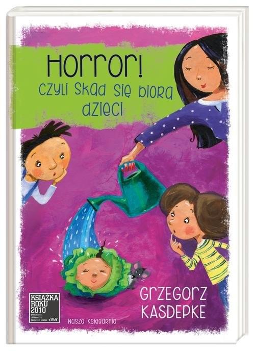 okładka Horror, czyli skąd się biorą dzieci, Książka   Kasdepke Grzegorz