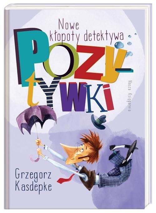okładka Nowe kłopoty detektywa Pozytywki, Książka | Kasdepke Grzegorz