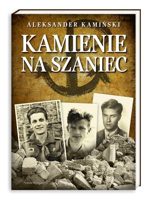 okładka Kamienie na szaniec, Książka   Kamiński Aleksander