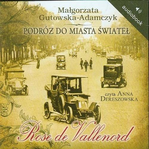 okładka Podróż do miasta świateł Rose de Vallenord. Audiobook, Książka | Małgorzata Gutowska-Adamczyk