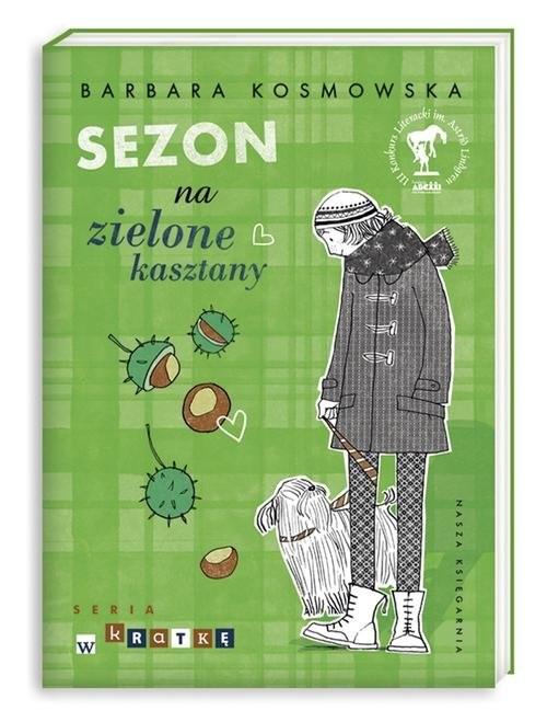 okładka Sezon na zielone kasztany, Książka | Kosmowska Barbara